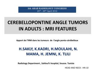 CEREBELLOPONTINE ANGLE TUMORS IN ADULTS : MRI FEATURES