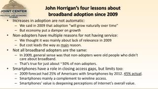 John  Horrigan's  four lessons about  broadband adoption since 2009