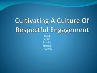 Cultivating A Culture Of Respectful Engagement