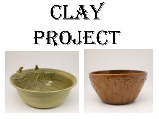 Clay  project