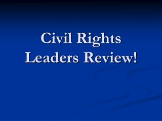 Civil Rights Leaders Review!
