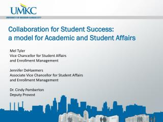 Collaboration for Student Success:  a  model for Academic and Student Affairs