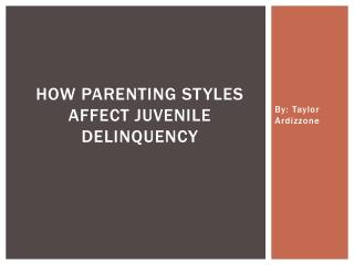How parenting styles affect juvenile delinquency