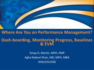 Where Are You on Performance Management? Dash-boarding, Monitoring Progress, Baselines & EVM