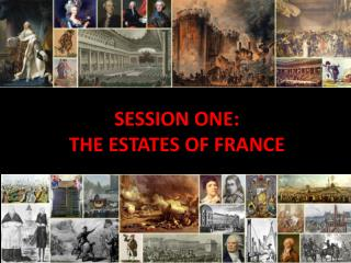 SESSION ONE: THE ESTATES OF FRANCE