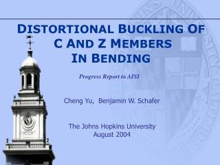 DISTORTIONAL BUCKLING OF  C AND Z MEMBERS IN BENDING