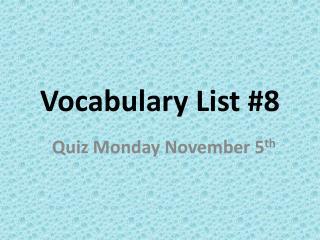 Vocabulary List #8