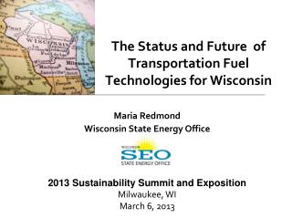 The Status and Future  of Transportation Fuel Technologies for Wisconsin