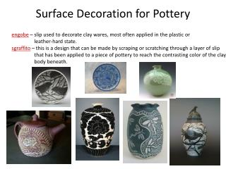 Surface Decoration for Pottery