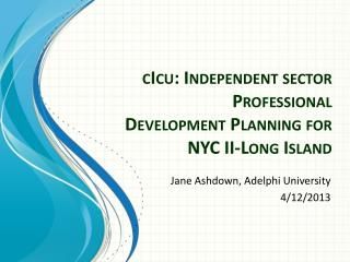 cIcu : Independent sector Professional  Development Planning for  NYC II-Long Island