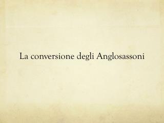 La conversione degli Anglosassoni