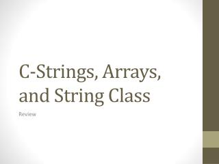 C-Strings, Arrays, and String Class