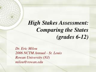 High Stakes Assessment: Comparing the States grades 6-12