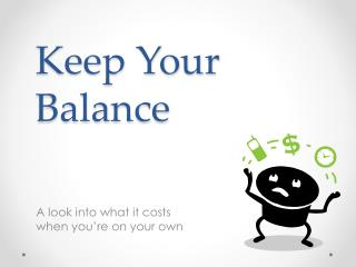 Keep Your  Balance