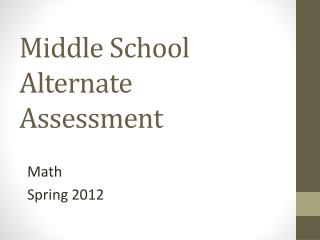 Middle School Alternate Assessment