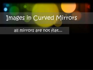 Images in Curved Mirrors