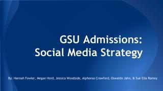 GSU Admissions: Social Media Strategy