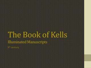 The Book of  Kells Illuminated Manuscripts