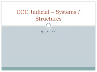EOC Judicial – Systems / Structures
