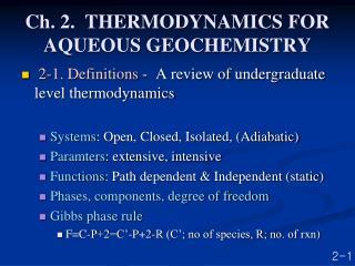 Ch. 2.  THERMODYNAMICS FOR AQUEOUS GEOCHEMISTRY