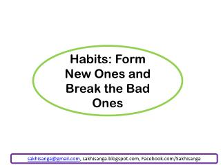 Habits: Form New Ones and Break the Bad Ones
