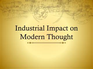 Industrial Impact on Modern Thought