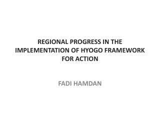 Regional progress in the implementation of Hyogo Framework for Action