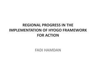 Regional progress in the implementation of Hyogo Framework for Action