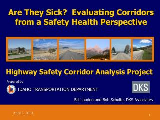 Are They Sick?  Evaluating Corridors from a Safety Health Perspective