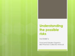 Understanding the  possible risks