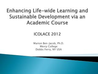 Enhancing Life-wide Learning and Sustainable Development via an Academic Course ICOLACE 2012