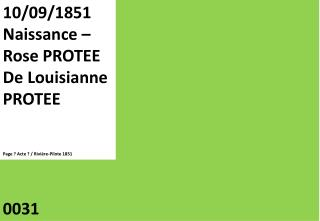 10/09/1851 Naissance –  Rose PROTEE De  Louisianne PROTEE Page ? Acte ? / Rivière-Pilote 1851