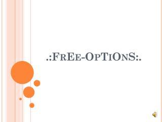 .:FrEe-OpTiOnS:.