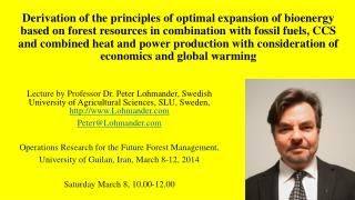 The Lohmander Energy, Forest, Fossil Fuels, CCS and Climate System Optimization Model