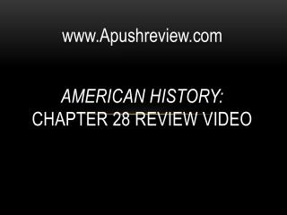 American History:  Chapter  28  Review Video