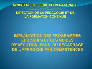 MINISTERE DE L'EDUCATION NATIONALE -------------------------------