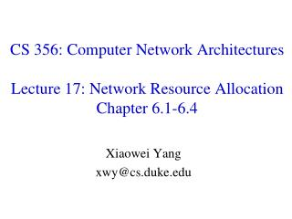 CS 356: Computer Network Architectures Lecture 17: Network Resource  Allocation Chapter 6.1-6.4