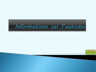 Informations sur l'autisme