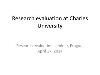 Research evaluation at  Charles University
