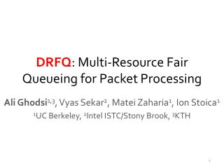 DRFQ : Multi-Resource Fair  Queueing  for Packet Processing