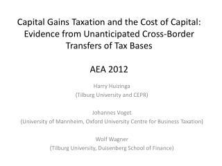 Harry Huizinga (Tilburg University and CEPR) Johannes Voget