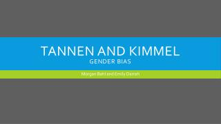 Tannen  and Kimmel Gender Bias