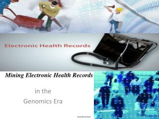 Mining Electronic Health Records