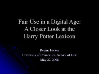 Fair Use in a Digital Age:  A Closer Look at the  Harry Potter Lexicon