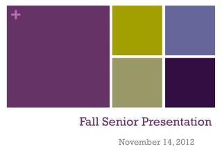 Fall Senior Presentation