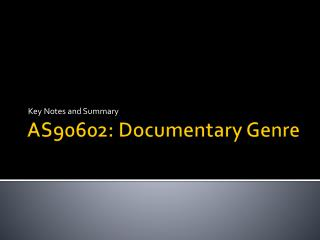 AS90602: Documentary Genre