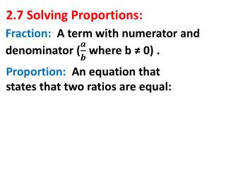 2.7 Solving Proportions: