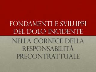 Fondamenti e sviluppi del dolo incidente