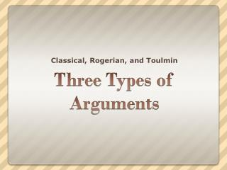 Three  Types of  Arguments