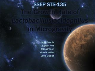 SSEP STS-135 The Growth Rate of  Lactobacillus  acidophilus in Microgravity